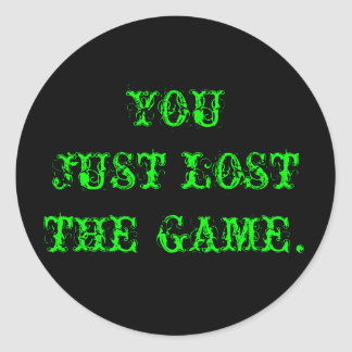 You Just Lost The Game Stickers