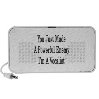 You Just Made A Powerful Enemy I'm A Vocalist iPhone Speaker