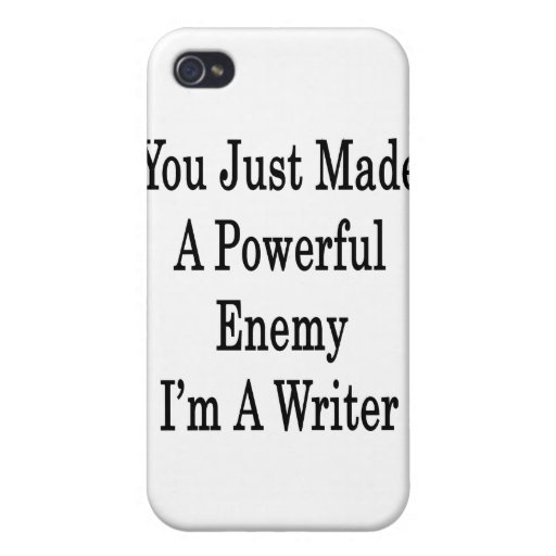 You Just Made A Powerful Enemy I'm A Writer iPhone 4 Covers