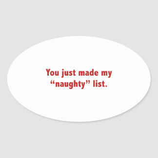 "You Just Made My ""Naughty"" List Oval Sticker"