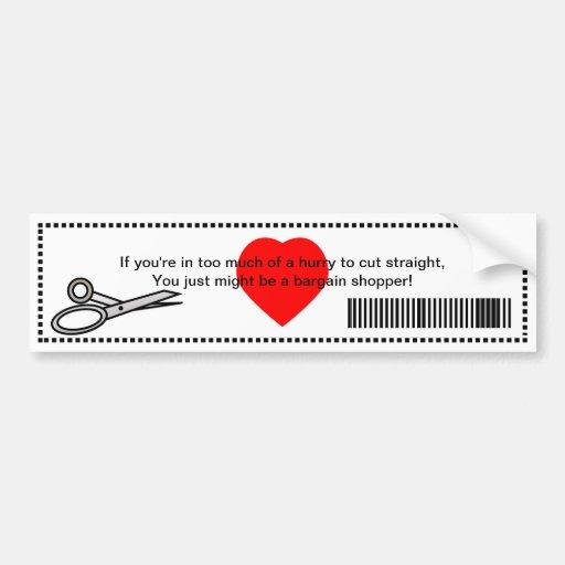 You Just Might Be A Bargain Shopper Bumper Sticker