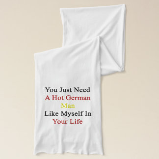 You Just Need A Hot German Man Like Myself In Your Scarf