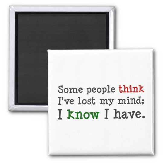 You just think you know what's on my mind (2) magnet