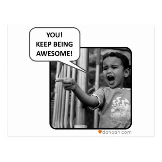 You!  Keep Being Awesome! Postcard