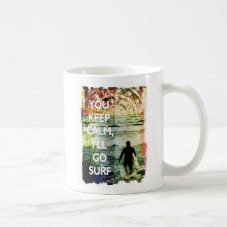 You Keep Calm, I'll Go Surf Coffee Mug