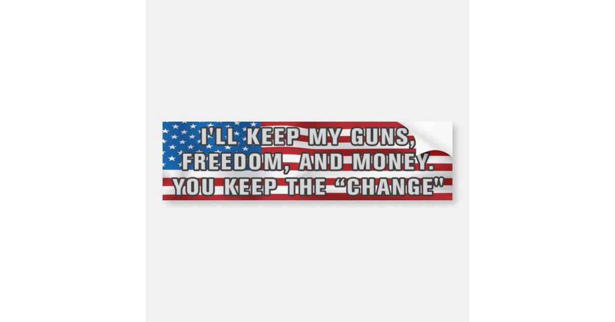 You keep the change bumper sticker zazzle com