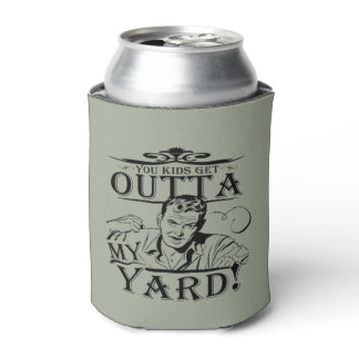 You Kids Get Out of my Yard Can Cooler