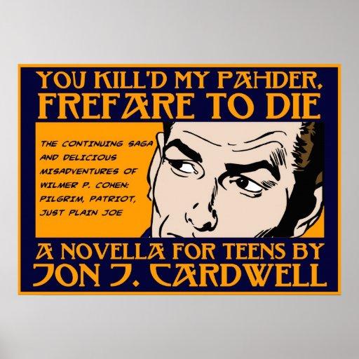 You Kill'd My Pahder Poster