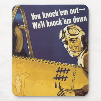 You Knock 'em out - We'll knock 'em down Mouse Pad
