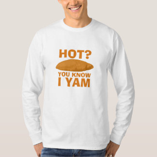 You Know I Yam T-Shirt