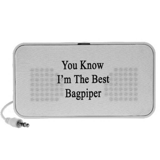 You Know I'm The Best Bagpiper Notebook Speakers