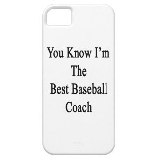 You Know I'm The Best Baseball Coach iPhone 5 Cover