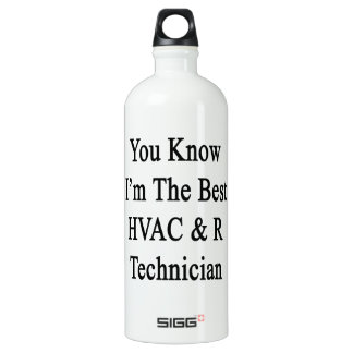 You Know I'm The Best HVAC R Technician SIGG Traveler 1.0L Water Bottle