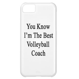 You Know I'm The Best Volleyball Coach Cover For iPhone 5C