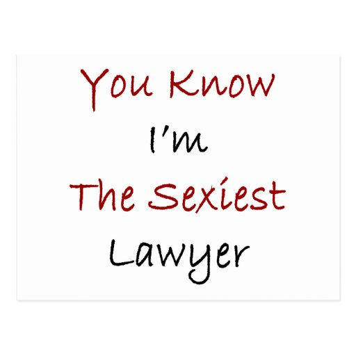 You Know I'm The Sexiest Lawyer Postcard