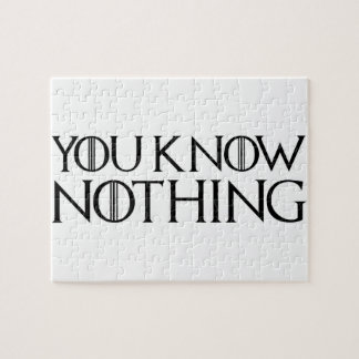 You Know Nothing In A Black Font Puzzle