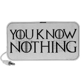 You Know Nothing In A Black Font Speaker
