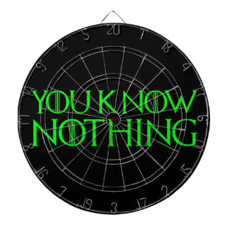 You Know Nothing In A Light Green Font Dart Boards