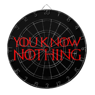 You Know Nothing In A Red Font Dartboard