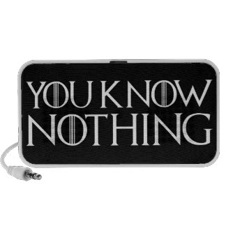 You Know Nothing In A White Font Speaker