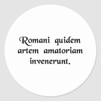 You know, the Romans invented the art of love. Sticker