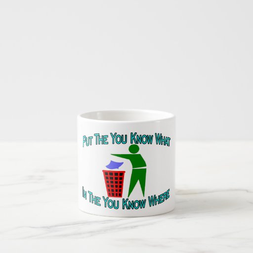 You Know What You Know Where Trash Can 6 Oz Ceramic Espresso Cup