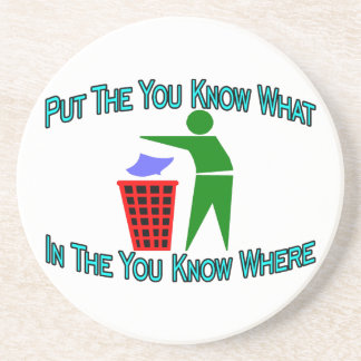 You Know What You Know Where Trash Can Coaster