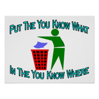 You Know What You Know Where Trash Can Poster