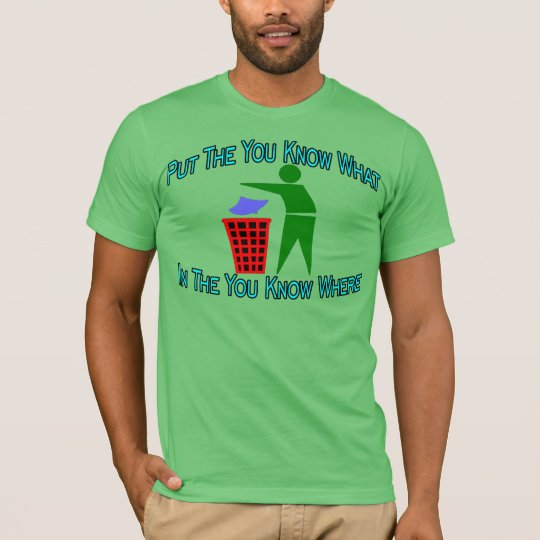 You Know What You Know Where Trash Can T-Shirt
