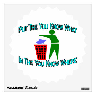 You Know What You Know Where Trash Can Wall Sticker
