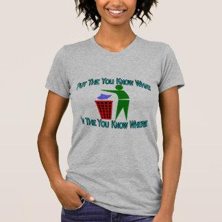 You Know Where Tee Shirts
