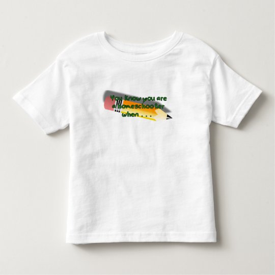 You know you are a homeschooler when toddler t-shirt