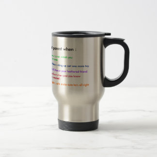 You know you are a parrot parent when.... 15 oz stainless steel travel mug