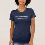you know you have dysautonomia when... tshirts