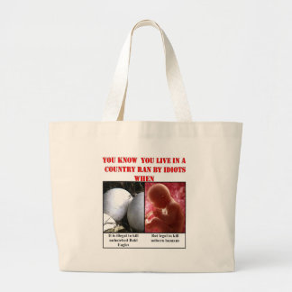 YOU KNOW YOU LIVE IN A COUNTRY RAN BY IDIOTS WHEN TOTE BAGS