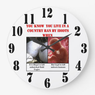 YOU KNOW YOU LIVE IN A COUNTRY RAN BY IDIOTS WHEN LARGE CLOCK