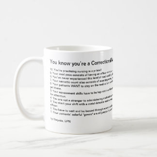 You know you're a Correctional Nurse when… Classic White Coffee Mug