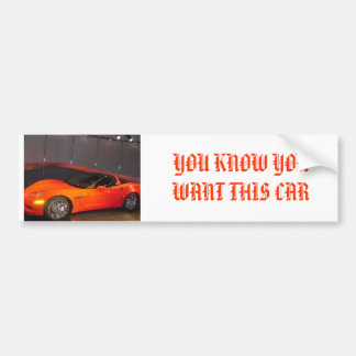 YOU KNOW YOU WANT THIS CAR BUMPER STICKER
