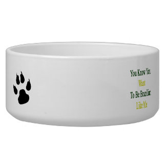 You Know You Want To Be Brazilian Like Me Dog Food Bowl