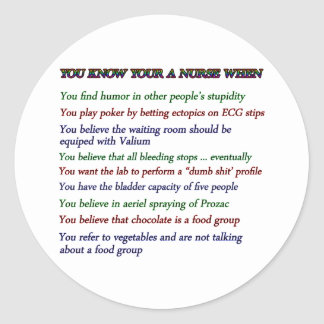You Know Your A Nurse When... Classic Round Sticker