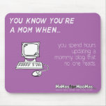 You Know You're a Mom When ... Mousepads