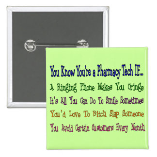 You Know You're a PHARMACY TECH IF... Pinback Button