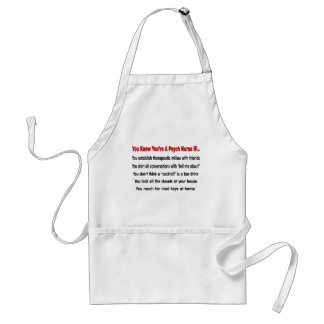 You Know You're A Psych Nurse IF... Adult Apron