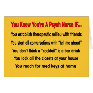 You Know You're A Psych Nurse IF... Card