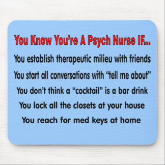 You Know You're A Psych Nurse IF... Mouse Pad