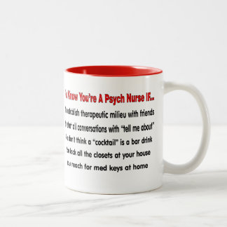 You Know You're A Psych Nurse IF... Two-Tone Coffee Mug