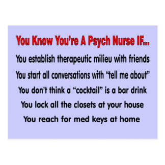 You Know You're A Psych Nurse IF... Postcard