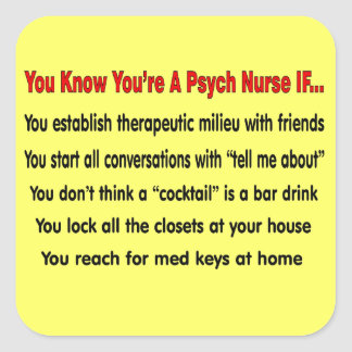 You Know You're A Psych Nurse IF... Sticker