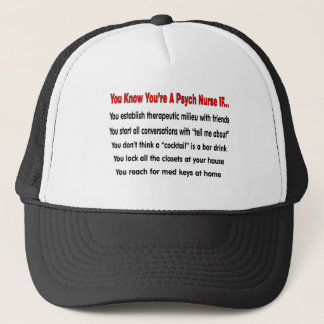 You Know You're A Psych Nurse IF... Trucker Hat
