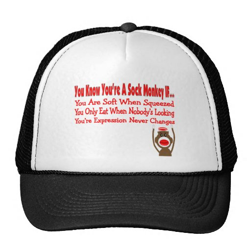 You Know You're A Sock Monkey IF... Trucker Hat